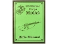 """U.S. Marine Corps M16A2 Rifle"" Military Manual by U.S. Marine Corps"
