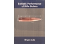 "Applied Ballistics ""Ballistic Performance of Rifle Bullets"" Book by Bryan Litz"
