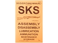 &quot;SKS Do Everything Manual: Assembly, Diassembly, Lubrication, Ammunition, Maintenance and Storage&quot; Book by Jem Enterprise