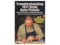 American Gunsmithing Institute (AGI) Video &quot;Trouble-Shooting the 1911 .45 Auto Style Pistol with Gene Shuey&quot; DVD