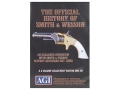 American Gunsmithing Institute (AGI) Video&quot;The Official History of Smith &amp; Wesson&quot; DVD