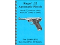 Gun Guides Takedown Guide &quot;Complete Guide: Ruger .22 Automatic Pistols&quot; Book
