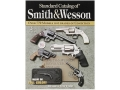 """Standard Catalog of Smith & Wesson, Third Edition"" Book by Jim Supica & Richard Nahas- Blemished"