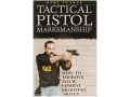 "Product detail of ""Tactical Pistol Marksmanship: How to Improve Your Combat Shooting Skills"" Book by Gabriel Suarez"
