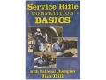 Gun Video &quot;Service Rifle Competition Basics with Jim Hill&quot; DVD