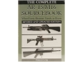 &quot;The Complete AR-15/M16 Sourcebook: What Every Shooter Needs to Know, Revised and Updated Edition&quot; Book by Duncan Long