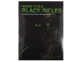 Product detail of &quot;Green Eyes and Black Rifles - Warriors Guide to the Combat Carbine&quot; Book By Kyle E. Lamb