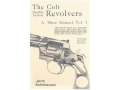 """The Colt Double Action Revolvers: A Shop Manual Volume 1"" Book by Jerry Kuhnhausen"