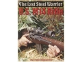 &quot;The Last Steel Warrior: U.S. M14 Rifle&quot; Book by Frank Iannamico