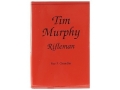 &quot;Tim Murphy: Rifleman&quot; Book by Roy F. Chandler