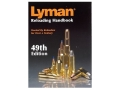 Lyman &quot;Reloading Handbook: 49th Edition&quot; Reloading Manual Hardcover