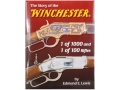 "Product detail of ""The Story of the Winchester - 1 of 1000 and 1 of 100 Rifles"" Book By Edmund E. Lewis"