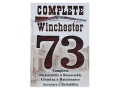 Competitive Edge Gunworks Video &quot;Winchester 73 Complete Disassembly and Reassembly, Cleaning and Maintenance&quot; DVD