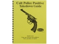 Radocy Takedown Guide &quot;Colt Police Positive&quot;