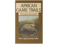 &quot;African Game Trails&quot; Book by Theodore Roosevelt