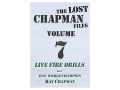 "Gun Video ""The Lost Chapman Files Volume 7: Live Fire Drills"" DVD"