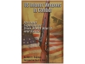 &quot;US Infantry Weapons in Combat: Personal Experiences from World War II and Korea&quot; Book by Mark Goodwin