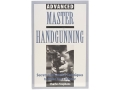 &quot;Advanced Master Handgunning: Secrets and Surefire Techniques to Make You a Winner&quot; Book by Charles Stephens