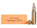 HSM Varmint Gold Ammunition 221 Remington Fireball 50 Grain Berger Varmint Hollow Point Flat Base Box of 20