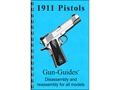 "Gun Guides Takedown Guide ""Model 1911 Series Pistols"" Book"