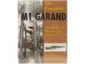 """The Complete M1 Garand: A Guide for the Shooter and Collector"" Book by Jim Thompson"
