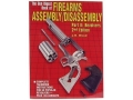 """The Gun Digest Book of Firearms Assembly/Disassembly Part 2: Revolvers, 2nd Edition"" Book by J. B. Wood"