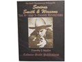 """Serious Smith and Wessons Vol 3 N and X Frames"" Book by Timothy Mullin"