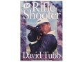 &quot;The Rifle Shooter&quot; Book by David Tubb