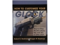 "Product detail of ""How to Customize Your Glock: Step-by-Step Modifications You Can Do at Little Cost"" Book by Robert Boatman"