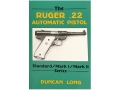 "Product detail of ""The Ruger .22 Automatic Pistol: Standard, Mark 1, Mark 2 Series"" Book by Duncan Long"