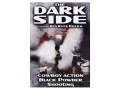 Gun Video &quot;The Dark Side: Cowboy Action Black Powder Shooting&quot; DVD