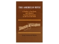"Product detail of ""The American Rifle: A Treatise, a Text Book, and a Book of Practical Instruction in the Use of the Rifle"" Book by Major Townsend Whelen"