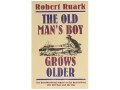 &quot;The Old Man&#39;s Boy Grows Older&quot; Book by Robert Ruark
