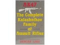 Product detail of &quot;AK-47: The Complete Kalashnikov Family of Assault Rifles&quot; Book by Duncan Long