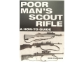 "Product detail of ""Poor Man's Scout Rifle: A How to Guide"" Book by Bob Cashner"