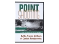 """Point Shooting: Battle-Proven Methods of Combat Handgunning"" DVD with Col. Rex Applegate"