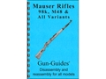 Gun Guides Takedown Guide &quot;Mauser Rifles 98k, M48 &amp; All Variants&quot; Book