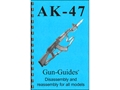 Product detail of Gun Guides Takedown Guide &quot;AK-47: AKM &amp; All Variants&quot; Book