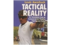 Product detail of &quot;Tactical Reality: An Uncommon Look at Common-Sense Firearms Training and Tactics&quot; Book by Louis Awerbuck