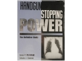 &quot;Handgun Stopping Power: The Definitive Study&quot; Book by Evan Marshall and Edwin Sanow