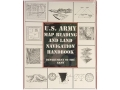 """U.S. Army Map Reading and Land Navigation Handbook"" Military Manual by Department of the Army"