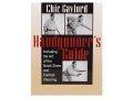 """Handgunner's Guide: Including the Art of the Quick Draw and Combat Shooting"" Book by Chic Gaylord"