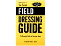 """The Pocket Field Dressing Guide"" Book By Captain James A. Smith"