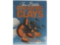 &quot;Breaking Clays&quot; Book by Chris Batha