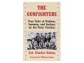 """The Gunfighters: True Tales of Outlaws, Lawmen, and Indians of the Texas Frontier"" Book by Col. Charles Askins"