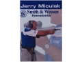 "Gun Video ""Jerry Miculek: Smith & Wesson Demonstration"" DVD"