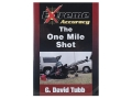 Gun Video &quot;Extreme Accuracy: The One Mile Shot with G. David Tubb&quot; DVD