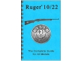 Gun Guides Takedown Guide &quot;Complete Guide: Ruger 10/22&quot; Book