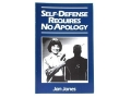 Product detail of &quot;Self-Defense Requires No Apology&quot; Book by Jan Jones