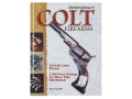 &quot;Standard Catalog of Colt Firearms&quot; Book by Rick Sapp